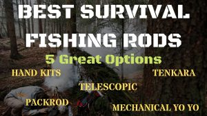 The Best Survival Fishing Rods, Poles and Reels