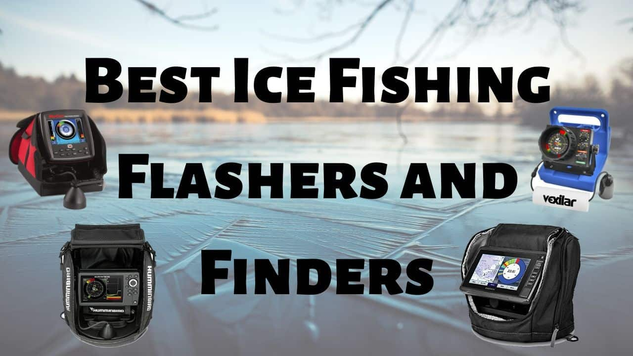 Best Ice Fishing Flashers and Finders 2020