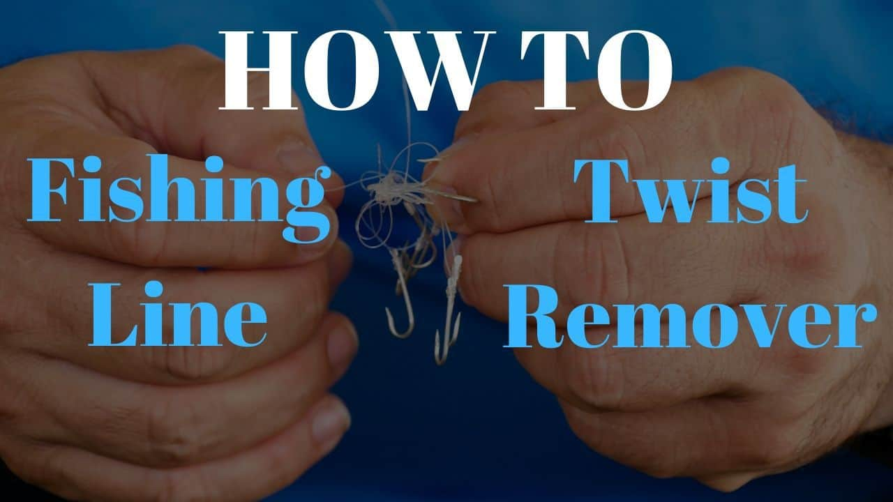 Read more about the article How To, Fishing Line Twist Remover